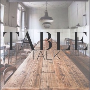 Table Talk: Being Intentional Without Being Awkward