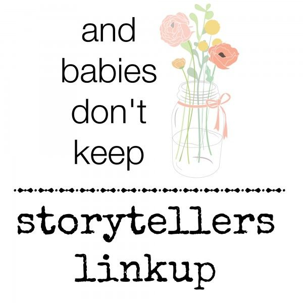 and-babis-dont-keep-storytellers-linkup-e1401906384498