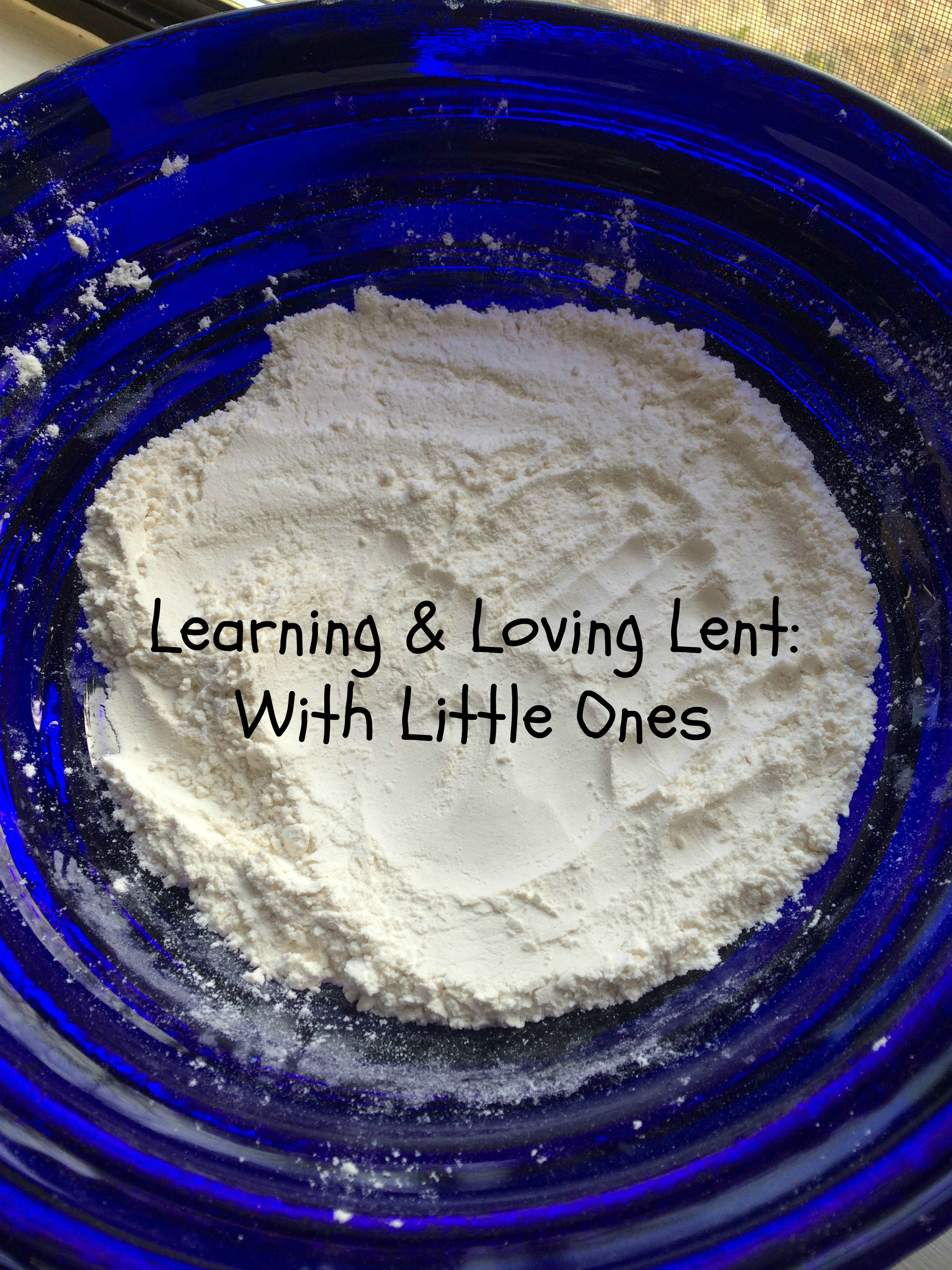 Learning & Loving Lent With Littles